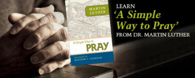 Bible study – Luther's 'A Simple Way to Pray'