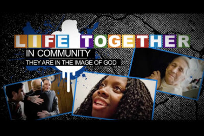 Video: 'Life Together in Community: They Are in the Image of God'
