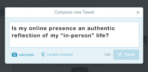 Before posting online, ask yourself: Is my virtual and in-person life matching up?