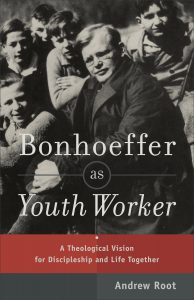 Dr. Andrew Root's new book, Bonhoeffer as Youth Worker, gives insight into Bonhoeffer's work with youth and children and the tension of care for youth without giving them special privileges.