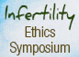 Audio: 2015 Infertility Ethics Symposium