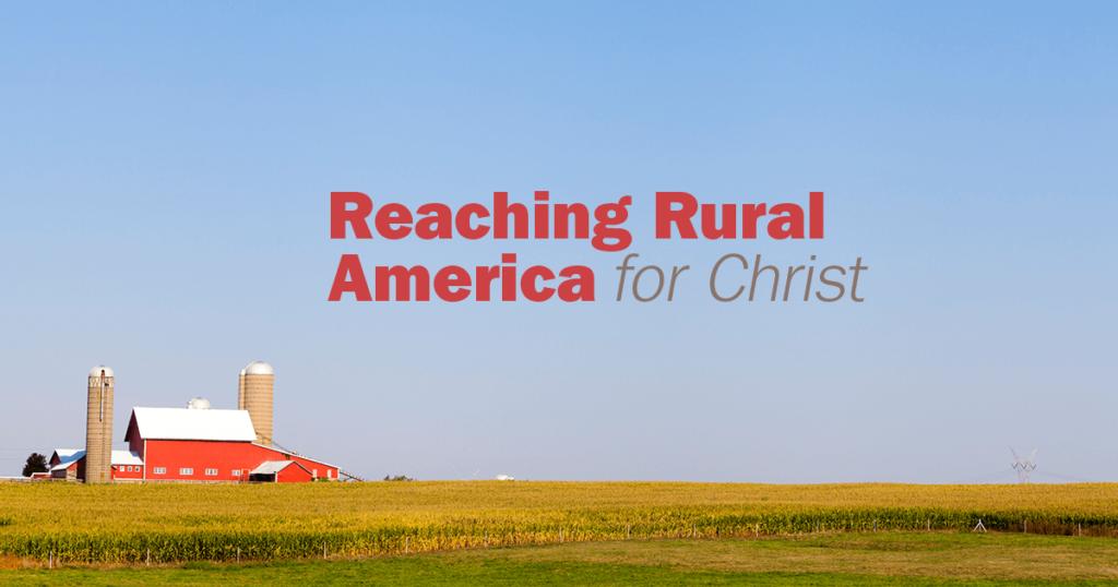 Reaching Rural America for Christ