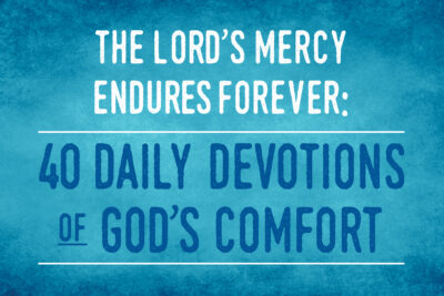40 Daily Devotions of God's Comfort