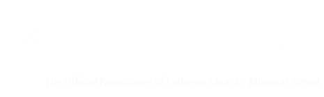 Reporter - The official newspaper of The Lutheran Church—Missouri Synod