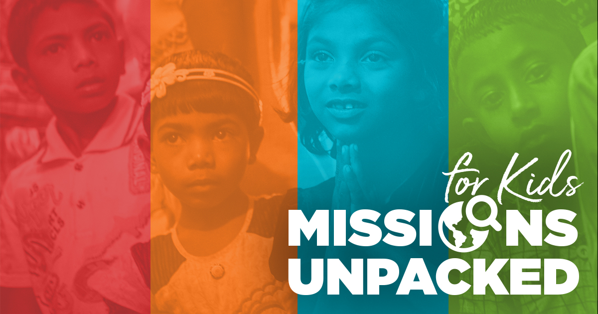 Missions Unpacked for Kids